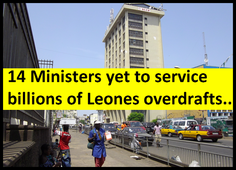 The Sierra Leone Commercial Bank May Collapse Due To Some 14 Ministers Yet Service Billions